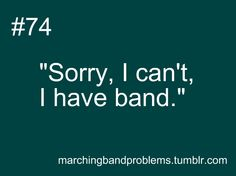 Marching Band Problems.  How many times did I say this in my high school life?