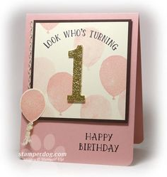 Stampin Up Number of Years, Handmade Birthday, Birthday Celebration Baby Birthday Card, First Birthday Cards, Bday Cards, First Birthdays, Birthday Nails, Birthday Balloons, Stampin Up, Birthday Numbers, Stamping Up Cards