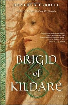 "Read ""Brigid of Kildare A Novel"" by Heather Terrell available from Rakuten Kobo. Rich in historical detail, Heather Terrell's mesmerizing novel Brigid of Kildare is the story of the revolutionary Saint. St Brigid, Historical Fiction Books, Historical Quotes, Historical Women, Books To Read, My Books, The Secret History, Love Book, Book Recommendations"