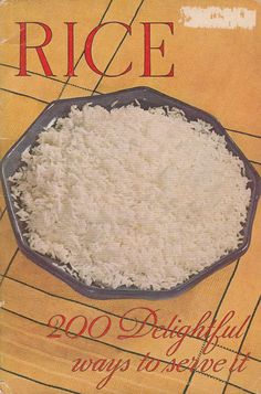 Rice 200 Delightful Ways to Serve It 1937 Cookbook Southern Rice Industry