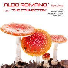"ALDO ROMANO NEW BLOOD: "" plays the connection "" ( dreyfus/ sony ) jazzman 647 p.72 4* personnel: Aldo Romano (dms), Baptiste Herbin (as), Alessandro Lanzoni (p), Michel Benita (db)."