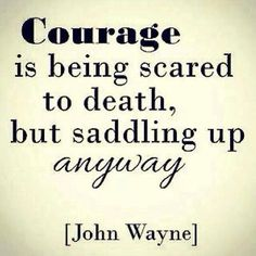 Courage to own your own business! Courage to take a chance! Join my team!