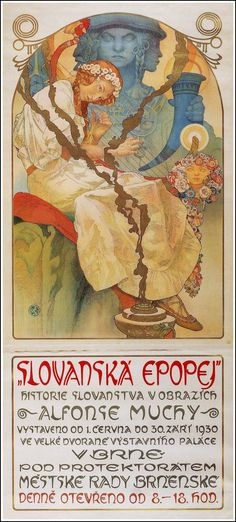 ❤ - Alphonse Mucha | Slav Epic Poster - 1928. The Slav Epic is a cycle of 20 large canvases painted by Czech Art Nouveau painter Alfons Mucha between 1910 and 1928. The cycle depicts the history of Czechs and other Slavic peoples. In 1928, after finishing his monumental work, Mucha bestowed the cycle to the city of Prague on condition that the city built a special pavilion for it.