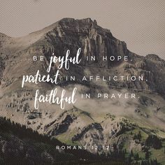 Romans Be happy, because you can trust God to do what he says. Be patient when you have troubles. Always continue to pray. Bible Verses Quotes, Bible Scriptures, Faith Quotes, Faith Bible, Scripture Images, Biblical Verses, Daily Scripture, Way Of Life, The Life