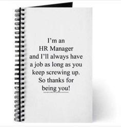 Human Resources Humor, Hr Humor, Hr Management, Records Management, Business Management, Job Security, Custom Journals, Employee Engagement, Screwed Up
