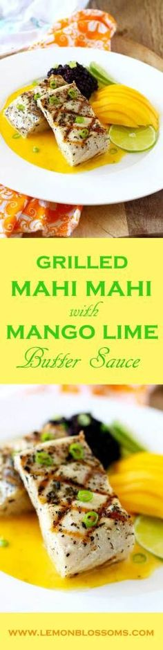 Grilled Mahi Mahi with Mango Lime Butter Sauce is easy enough for week night