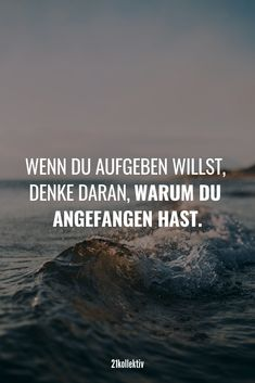 Wenn du aufgeben willst, denke daran, wa… – Home Decor Wholesalers Saying Of The Day, Tattoo Signs, Tattoo Care, Remember Why You Started, Grateful Heart, Morning Motivation, Good Morning Quotes, Texts, Meant To Be