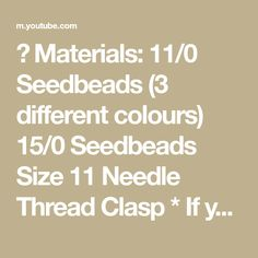 🌷 Materials: 11/0 Seedbeads (3 different colours) 15/0 Seedbeads Size 11 Needle Thread Clasp * If you like my work and would like to support my channel,... Needle And Thread, Herringbone, Different Colors, Beading, Channel, Beaded Bracelets, Colours, Feelings, Recipes