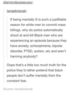 White privilege is getting to be mentally ill instead of an evil thug.