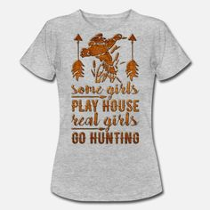 Real Girls Go Hunting Frauen T-Shirt T Shirt Designs, Girls, Hunting, Mens Tops, Heather Grey, Women's T Shirts, Toddler Girls, Daughters, Maids