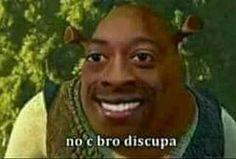 No c bro Bad Memes, Stupid Memes, Dankest Memes, Meme Faces, Funny Faces, Mexican Memes, Funny Spanish Memes, Cartoon Memes, Reaction Pictures