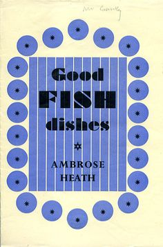 Good Fish Dishes by Ambrose Heath - Faber Books
