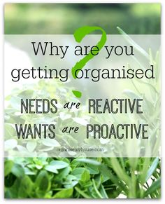 Why are you getting organised? Whats the difference between wants and needs? find out more here!