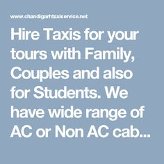 Hire Taxis for your tours with Family, Couples and also for Students.  We have wide range of AC or Non AC cabs.  #chandigarhtaxi, #ChandigarhTaxiService, #chandigarhairporttaxiservice, #cabinchandigarh, #taxihireinchandigarh