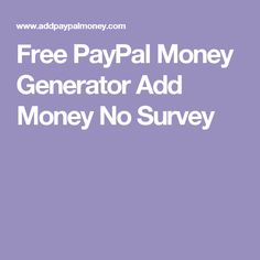 Free PayPal Money Generator Add Money No Survey