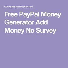 Free PayPal Money Generator Add Money No Survey
