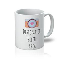 """Designated Selfie Area"" Mug"