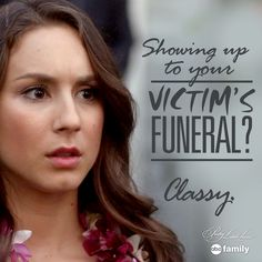 """""""Showing up to your victim's funeral? Classy."""" - Spencer 