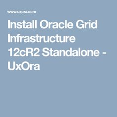 Install Oracle Grid Infrastructure 12cR2 Standalone - UxOra