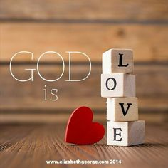 And do we know and rely on the Love God has for us. God is Love. Whoever lives in love lives in God, and God is him.  1 John 4:16