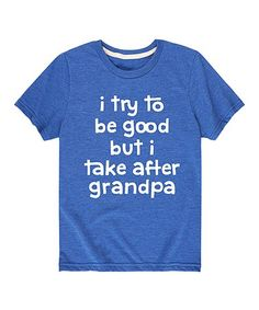 5ad07dcd Instant Message | Royal Blue 'I Take After Grandpa' Tee - Toddler & Kids