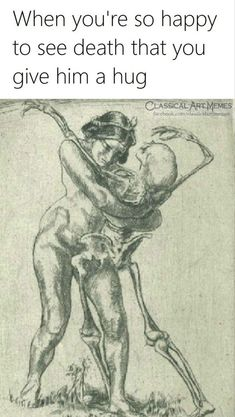 Huged the fucker twice. Keeps coming back for some more. Stupid Funny, Hilarious, Medieval Memes, Morbid Humor, Classical Art Memes, Dark Sense Of Humor, Funny Quotes, Funny Memes, Art Jokes