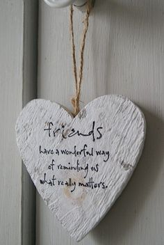 Friends have a wonderful way of reminding us what really matters. I Love Heart, Happy Heart, Wood Crafts, Diy Crafts, Love Is Everything, Creation Deco, Sweet Quotes, Felt Hearts, Love Valentines