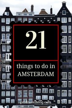 The 21 best things to do in Amsterdam, from checking out Museums to riding bicycles around, here is my list of favorite things to do while traveling in Amsterdam :)