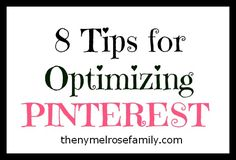 Tips for Optimizing Pinterest @russej10 #pinterest #tips