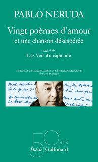 Vingt poèmes d'amour et une chanson désespérée suivi de Les vers du Capitaine - Poésie/Gallimard - GALLIMARD - Site Gallimard