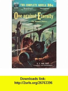 The Other Side of Here / One Against Eternity (The Weapon Makers) (Ace Double D-94) Murray Leinster, A. E. van Vogt ,   ,  , ASIN: B000J0I36O , tutorials , pdf , ebook , torrent , downloads , rapidshare , filesonic , hotfile , megaupload , fileserve