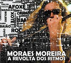 """Moraes Moreira aposta em boas inéditas no álbum """"A revolta dos ritmos"""" -  Postado na data de 9/8/2012"""