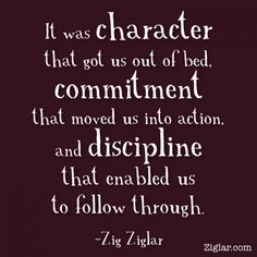 Character, commitment, and discipline | Ziglar