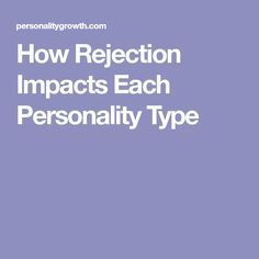How Rejection Impacts Each Personality Type