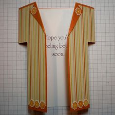 handmade get well card from Two Happy Stampers ... shape of a bathrobe ... fancy gate fold ..