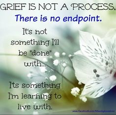 Grief has no endpoint... and some days are harder than others for sure