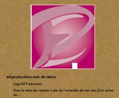 ed-productions.com de retour http://ed-productions.com  Logo Ed Productions   Dans la série des remises à plat de l'ensemble de mes sites (j'en arrive au…