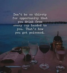 Positive Quotes : Don't be so thirsty for opportunity. - Hall Of Quotes True Quotes, Words Quotes, Wise Words, Motivational Quotes, Inspirational Quotes, Sayings, Cute Quotes For Life, Great Quotes, Quotes To Live By