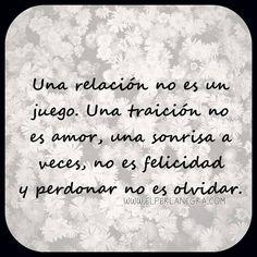 〽️Una relación no es un juego. Una traición no es amor, una sonrisa a veces, no es felicidad y perdonar no es olvidar