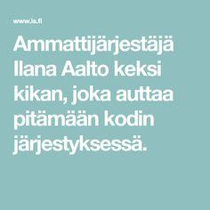 Ammattijärjestäjä Ilana Aalto keksi kikan, joka auttaa pitämään kodin järjestyksessä. Aalto