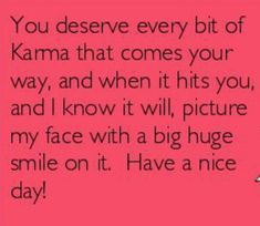😊😊😊😊😊 Karma Quotes, Me Quotes, Funny Quotes, Truth Or Consequences, Zsa Zsa, Toxic People, Cheaters, Random Quotes, You Deserve