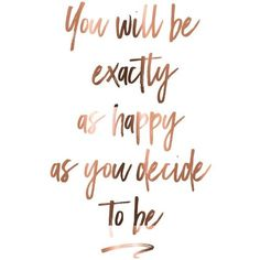 Motivational Copper Wall art You will be exactly as happy as you... ❤ liked on Polyvore featuring home, home decor and wall art