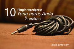 10 Plugin Wordpress yang harus Anda gunakan