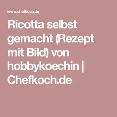Ricotta selbst gemacht (Rezept mit Bild) von hobbykoechin | Chefkoch.de