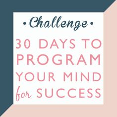 30 Days to Program Your Mind for Success | Female Entrepreneur Association