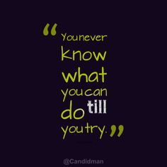 """You never know what you can do till you try"". #Quotes #Russian #Proverb via @Candidman"