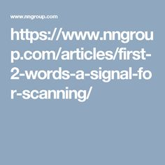 https://www.nngroup.com/articles/first-2-words-a-signal-for-scanning/