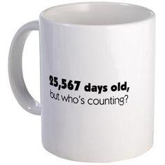 Gift Idea: 70th Birthday Humor Mug by CafePress