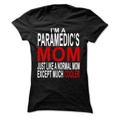 paramedics mom T Shirts, Hoodies Sweatshirts