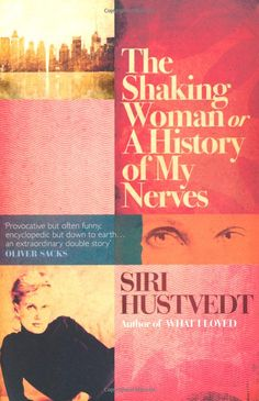 Siri Hustvedt - The Shaking Woman